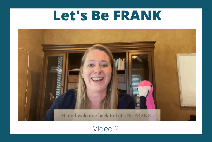 Let's Be FRANK: Video 2