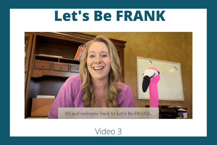 Let's Be FRANK: Video 3